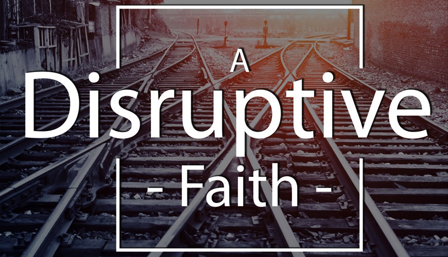 Disruptive Faith